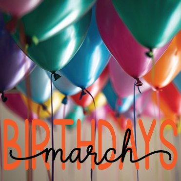 March Birthdays!